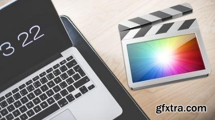 The Complete Video Editing Course With Final Cut Pro X 10.3