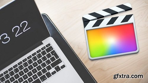 Final Cut Pro X: The Complete Guide to Final Cut Pro X