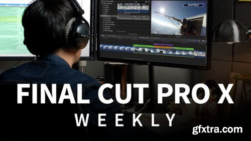 Final Cut Pro X Weekly (Updated 2/15/2019)