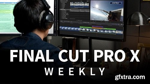 Lynda - Final Cut Pro X Weekly (Updated Aug 30, 2019)