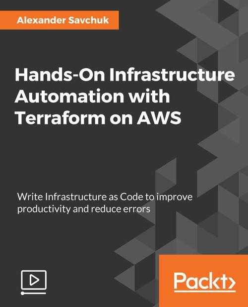 Oreilly - Hands-On Infrastructure Automation with Terraform on AWS
