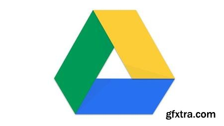 Google Drive : Master Google Drive from Beginner to Expert