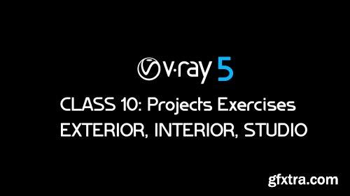 Vray 5 Class 10 : Exterior, Interior and Studio Scene