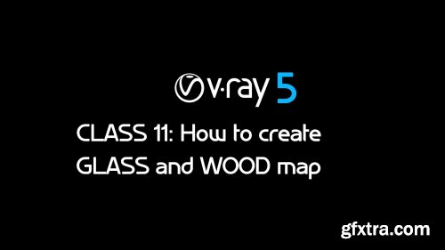 Vray 5 Class 11: How to create Glass and Wood texture