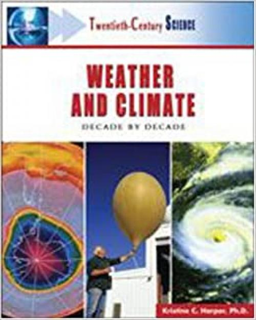 Weather and Climate: Decade by Decade (Twentieth-Century Science)