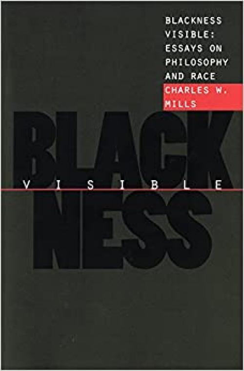 Blackness Visible: Essays on Philosophy and Race (Cornell Paperbacks)