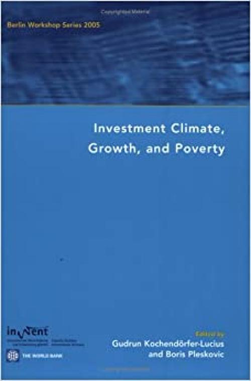 Investment Climate, Growth, and Poverty: Berlin Workshop Series 2005