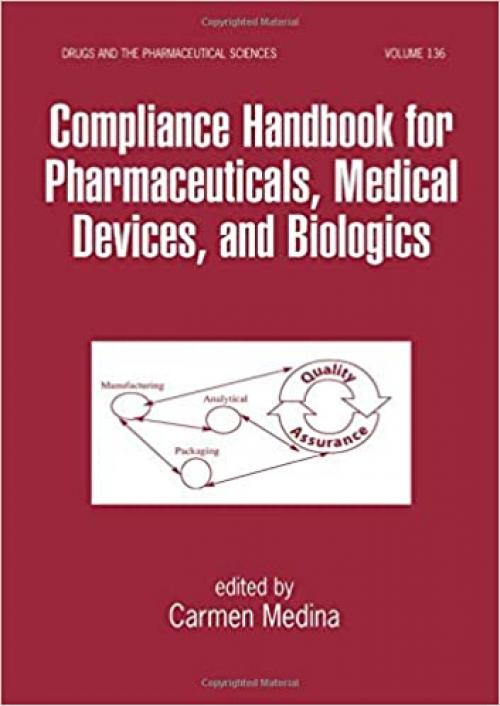 Compliance Handbook for Pharmaceuticals, Medical Devices, and Biologics (Drugs and the Pharmaceutical Sciences)