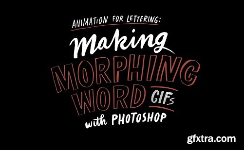Animation for Lettering: Making Morphing Word GIFs with Photoshop