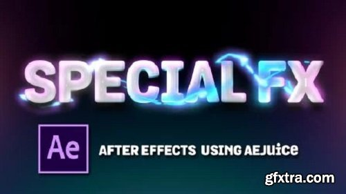 Special FX in After Effects | Using AEJuice